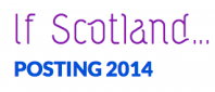 If Scotland… Posting 2014 (August 23-24)